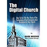 The Digital Church: How to Use the New Tools of Technological and Communication Revolution for Your Church