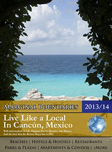 Marginal Boundaries - Live Like a Local in Cancun, Mexico