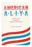 American Aliya : Portrait of an Innovative Migration Movement, Waxman, Chaim I., 0814319378