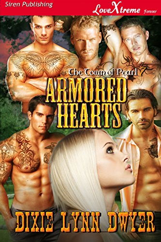 Armored Siren - Armored Hearts [The Town of Pearl 7] (Siren Publishing LoveXtreme Forever)