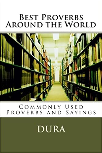 Best Proverbs Around the World: Commonly Used Proverbs and