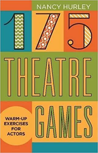 175 Theatre Games: Warm-Up Exercises for Actors by Nancy Hurley (2009-11-04)
