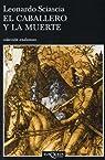 El caballero y la muerte par Leonardo Sciascia