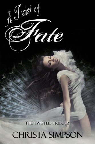 A Twist of Fate (The Twisted Series Book 3) by [Simpson, Christa]