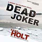 Dead Joker: A Hanne Wilhelmsen Novel, Book 5 | Anne Holt