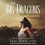 I Like Big Dragons and I Cannot Lie: I Like Big Dragons Series, Book 1 | Lani Lynn Vale