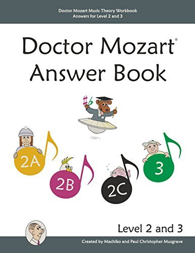Doctor Mozart Music Theory Workbook Answers for Level 2 and 3 by Paul Christopher Musgrave (2015-02-06)