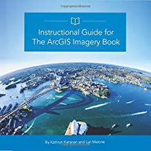 Instructional Guide for The ArcGIS Imagery Book