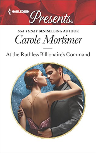 At the Ruthless Billionaire's Command (Harlequin Presents)