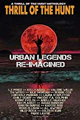 Urban Legends Re-Imagined: A Thrill of the Hunt Anthology (Volume 4) Paperback