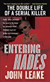 Front cover for the book Entering Hades: The Double Life of a Serial Killer by John Leake