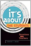 It's About the Students!, Edward C. Grube, 075862722X