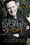 Thirty Stories of Hope, Dan Wilt, 1304343200