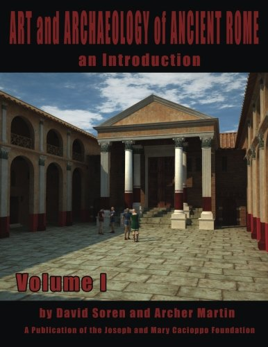 Art and Archaeology of Ancient Rome Vol 1: An Introduction (Volume 1)