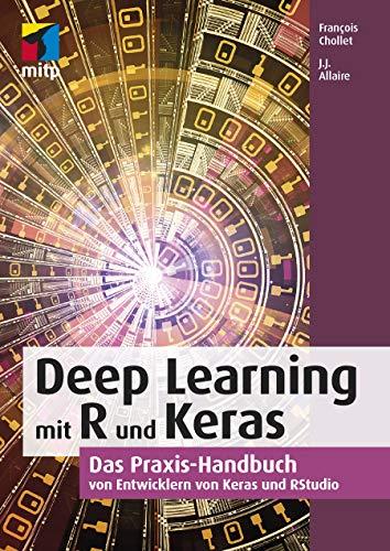 Ebook cover from Deep Learning mit R und Keras: Das Praxis-Handbuch von Entwicklern von Keras und RStudio (mitp Professional) (German Edition) by François Chollet