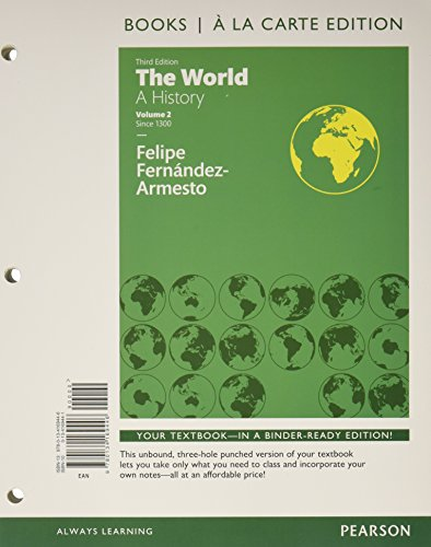 The World: A History, Volume 2, Books a la Carte Edition Plus REVEL -- Access Card Package (3rd Edition)