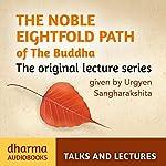 The Noble Eightfold Path of the Buddha | Urgyen Sangharakshita