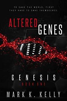Altered Genes: Genesis by [Kelly, Mark]