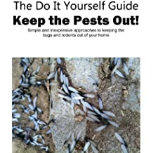 The Do It Yourself Guide... Keep The Pests Out