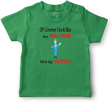 Custom Toddler T-Shirt of Course I Look Like The Mailman Hes My Daddy Cotton