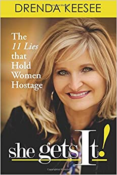 Book She Gets It: The 11 Lies That Hold Women Hostage