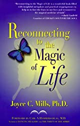Reconnecting to the Magic of Life by Joyce C. Mills (1999-10-01)