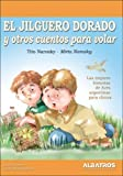 img - for El Jilguero Dorado Y Otros Cuentos Para Volar/ the Goldfinch and Other Stories to Fly (Spanish Edition) book / textbook / text book