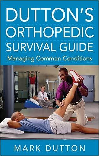 Amazon com: Dutton's Orthopedic Survival Guide: Managing
