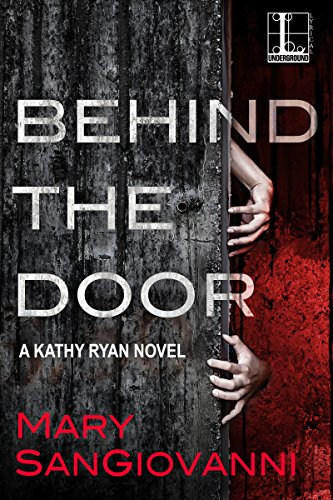 Behind the Door (A Kathy Ryan Novel Book 1) by [SanGiovanni, Mary]