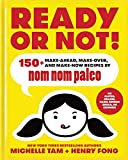 #8: Ready or Not!: 150+ Make-Ahead, Make-Over, and Make-Now Recipes by Nom Nom Paleo