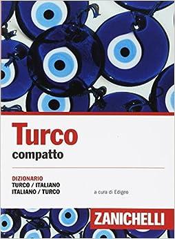 Descarga gratuita de erodov ebook «Turco Compatto. Dizionario Turco-italiano, Italiano-turco»