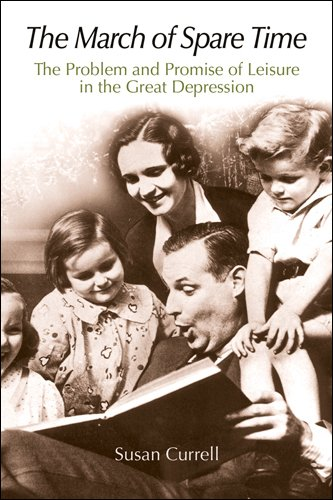 The March of Spare Time: The Problem and Promise of Leisure in the Great Depression pdf