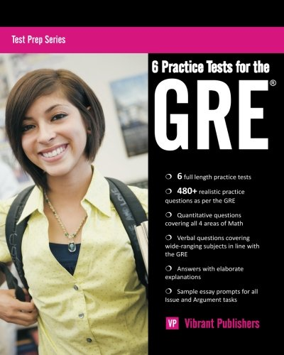 6 Practice Tests for the GRE (Test Prep Series) (Volume 1)