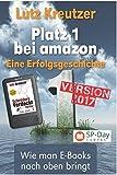 Platz 1 bei amazon - Der Autorenratgeber: erfolgreiches Self-Publishing - E-Books schreiben und Vermarkten (SP-Day Workshop) (German Edition)