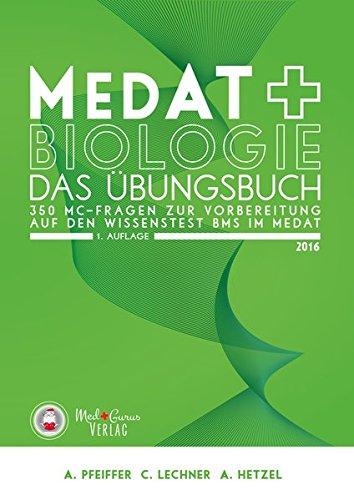 MedAT - Biologie im BMS - Das Übungsbuchden Wissenstest BMS im MedAT: 350 MC-Fragen zur Vorbereitung auf den Wissenstest BMS im MedAT