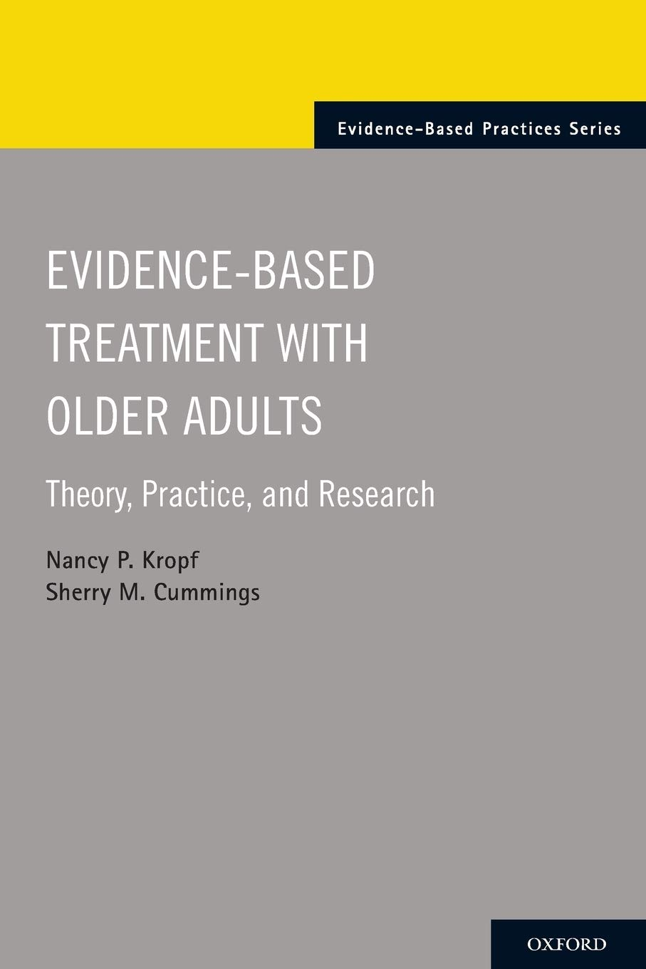 Evidence-Based Treatment with Older Adults: Theory, Practice, and Research (Evidence-Based Practices)