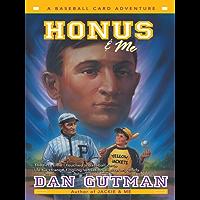 Honus & Me (Baseball Card Adventures Book 1)