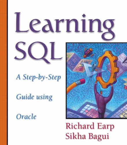 Database Systems: AND Learning SQL - A Step-by-Step Guide Using Oracle: A Practical Approach to Design, Implementation and Management