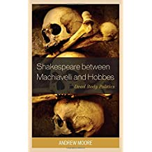 Shakespeare between Machiavelli and Hobbes: Dead Body Politics