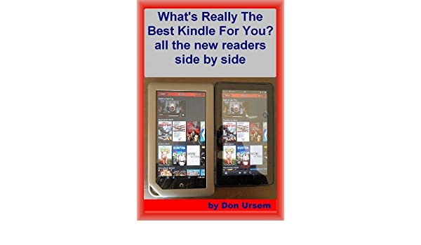 Whats Really the Best Kindle for You? all the readers side by side (English Edition) eBook: Don Ursem: Amazon.es: Tienda Kindle