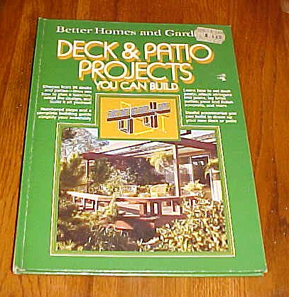 Better homes and gardens deck & patio projects you can build (Better homes and gardens books)