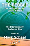 img - for The Pebble: Life, Love, Politics and Geezer Wisdom book / textbook / text book