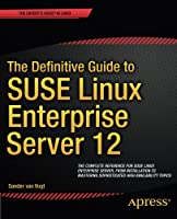 The Definitive Guide to SUSE Linux Enterprise Server 12 Front Cover