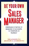 Be Your Own Sales Manager, Tony Alessandra and Jim Cathcart, 0671761757