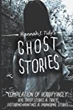 Ghost Stories: The Most Horrifying REAL ghost stories from around the world including disturbing- Ghost, Hauntings & Paranormal stories