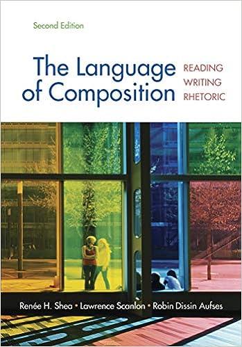 The Language Of Composition Reading Writing Rhetoric Second Edition Shea Renee H Scanlon Lawrence Aufses Robin Dissin 9780312676506 Amazon Com Books