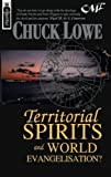 Territorial Spirits and World Evangelisation?, Chuck Lowe, 1857923995