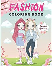 Fashion Coloring Book for Girls Ages 8-12: Fabulous Fashion Coloring for Kids and Teens for Calming and Relaxation to Develop Creativity of Our Children - Perfect Gift for Girl