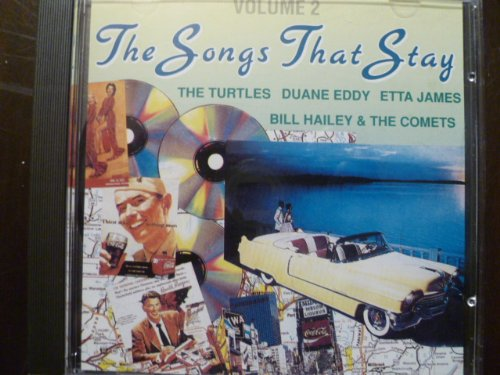 The Songs That Stay Vol. 2 - At the Hop - Danny and the Juniors; Smokey Places - The Corsairs; My Prayer - The Platters; Tutti Frutti - Little Richard; Rescue Me - Fontella Bass; Happy Together - The Turtles; Because They're Young - Duane Eddy; Oh What A Night - The Dells; I'll Be Home - The Flamingos; Johnny B. Goode - Chuck Berry; Shake Rattle and Roll - Bill Hailey and The Comets; At Last - Etta James