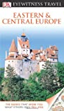 img - for DK Eyewitness Travel Guide: Eastern and Central Europe book / textbook / text book